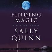 Finding Magic by  Sally Quinn audiobook