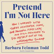Pretend I'm Not Here by  Barbara Feinman Todd audiobook