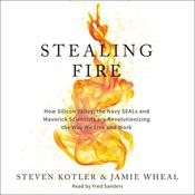 Stealing Fire by  Steven Kotler audiobook