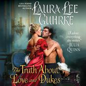 The Truth About Love and Dukes by  Laura Lee Guhrke audiobook