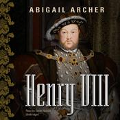Henry VIII by  Abigail Archer audiobook