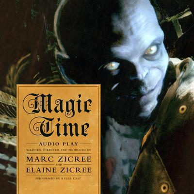Magic Time  by Marc Scott Zicree audiobook