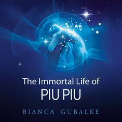 The Immortal Life of Piu Piu
