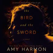 The Bird and the Sword by  Amy Harmon audiobook