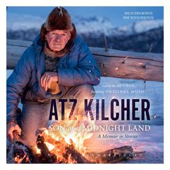 Son of a Midnight Land by Atz Kilcher audiobook