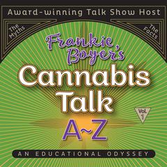 Cannabis Talk A to Z with Frankie  Boyer, Vol. 1