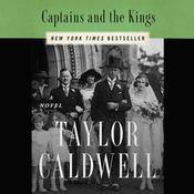 Captains and the Kings by  Taylor Caldwell audiobook