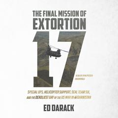 The Final Mission of Extortion 17 by Ed Darack audiobook