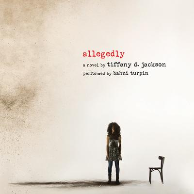 Allegedly by Tiffany D. Jackson audiobook