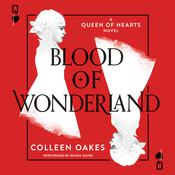 Blood of Wonderland by  Colleen Oakes audiobook