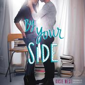 By Your Side by  Kasie West audiobook