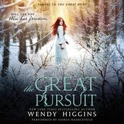 The Great Pursuit by  Wendy Higgins audiobook