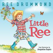 Little Ree by  Ree Drummond audiobook
