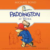 Paddington at Work by  Michael Bond audiobook