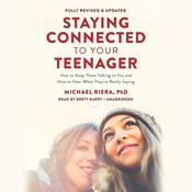 Staying Connected to Your Teenager, Revised Edition by  Michael Riera PhD audiobook