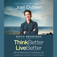 Daily Readings from Think Better, Live Better by Joel Osteen audiobook
