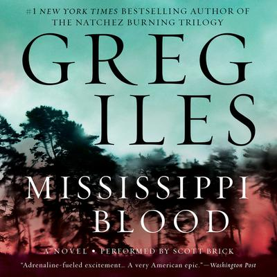 Mississippi Blood by Greg Iles audiobook