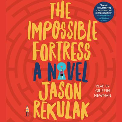 The Impossible Fortress by Jason Rekulak audiobook