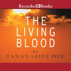 The Living Blood by Tananarive Due audiobook