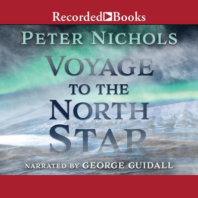 Voyage to the North Star by Peter Nichols audiobook
