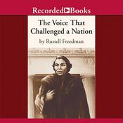 The Voice that Challenged a Nation by  Russell Freedman audiobook
