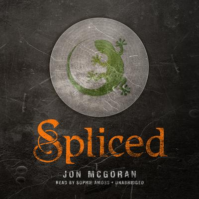 Spliced by Jon McGoran audiobook