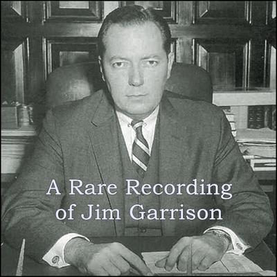 A Rare Recording of Jim Garrison by Jim Garrison audiobook