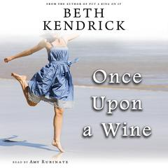Once Upon a Wine by Beth Kendrick audiobook