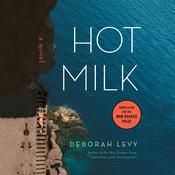 Hot Milk by  Deborah Levy audiobook