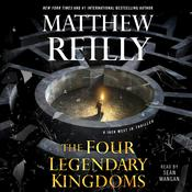 The Four Legendary Kingdoms by  Matthew Reilly audiobook
