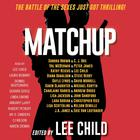 MatchUp by Michael Koryta, Andrew Gross, Steve Berry, Nelson DeMille, Gayle Lynds, Christopher Rice, Lisa Scottoline, John Sandford, Sandra Brown, Lee Child, Peter James, Lara Adrian, Charlaine Harris, C. J. Box, Val McDermid, Eric Van Lustbader, Lisa Jackson, J. A. Jance, Diana Gabaldon, Karin Slaughter, Kathy Reichs, David Morrell