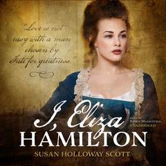 I, Eliza Hamilton by Susan Holloway Scott