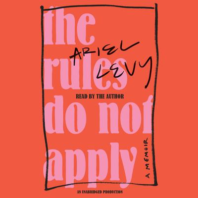 The Rules Do Not Apply by Ariel Levy audiobook