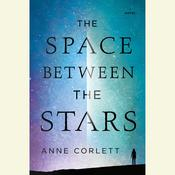 The Space Between the Stars by  Anne Corlett audiobook