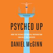 Psyched Up by  Daniel McGinn audiobook