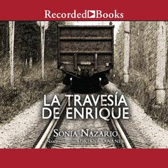 La Travesía de Enrique (Enrique's Journey) by Sonia Nazario audiobook