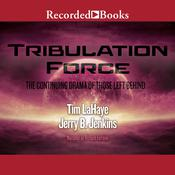 Tribulation Force: The Continuing Drama of Those Left Behind by  Jerry B. Jenkins audiobook