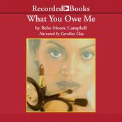 What You Owe Me by  Bebe Moore Campbell audiobook