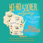 Hi-Ho Silver, Anyway by Bill Stokes