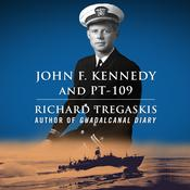 John F. Kennedy and PT-109 by  Richard Tregaskis audiobook
