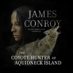 The Coyote Hunter of Aquidneck Island by James Conroy