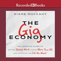 The Gig Economy by Diane Mulcahy audiobook