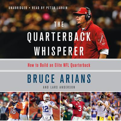 The Quarterback Whisperer by Bruce Arians audiobook