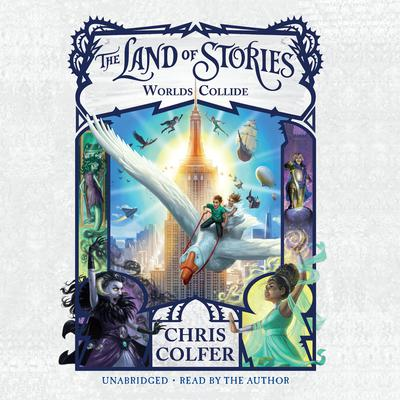 The Land of Stories: Worlds Collide by Chris Colfer audiobook