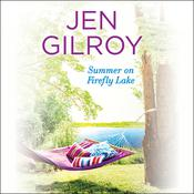 Summer on Firefly Lake by  Jen Gilroy audiobook