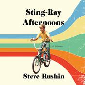 Sting-Ray Afternoons by  Steve Rushin audiobook