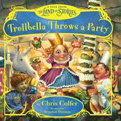 Trollbella Throws a Party by  Chris Colfer audiobook