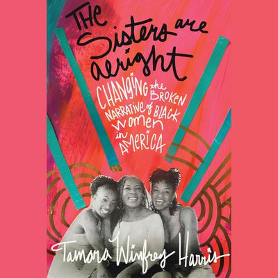 The Sisters Are Alright by Tamara Winfrey Harris audiobook