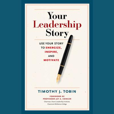 Your Leadership Story by Tim Tobin audiobook