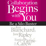 Collaboration Begins with You by  Ken Blanchard audiobook